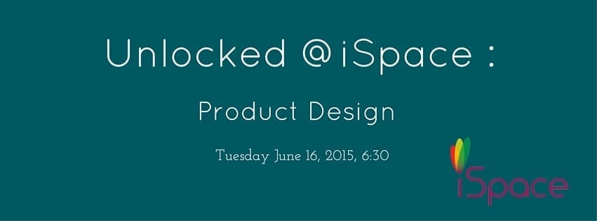 Unlocked @ iSpace Presents - Product Design