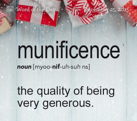 WORD OF THE DAY: Munificence – DECEMBER 25, 2015