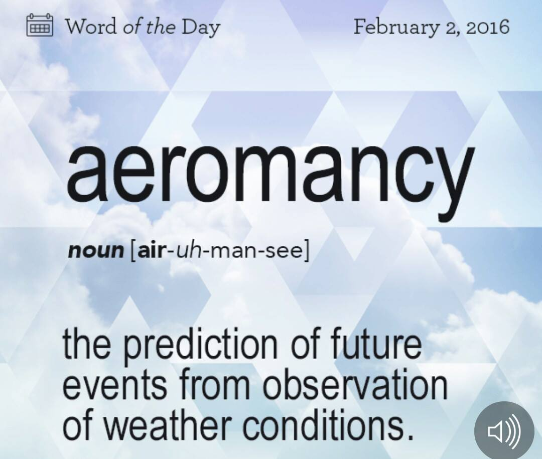 WORD OF THE DAY: AEROMANCY – FEBRUARY 2, 2016