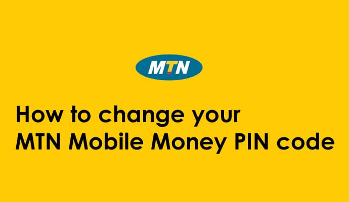 How to change your MTN Mobile Money PIN code