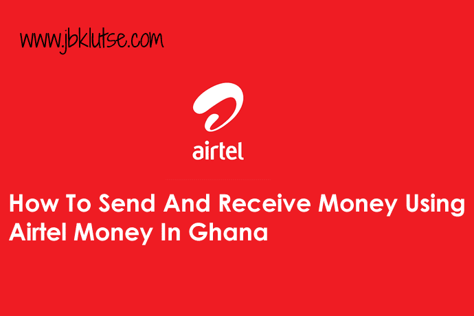 How To Send And Receive Money Using Airtel Money In Ghana