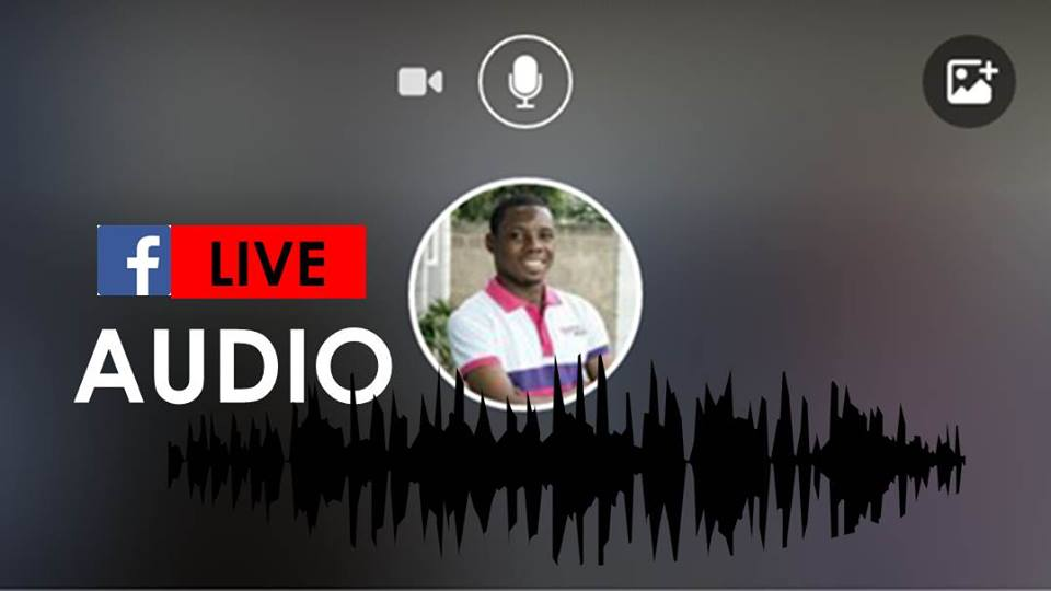 Facebook Live Audio And The New Phase Of Journalism