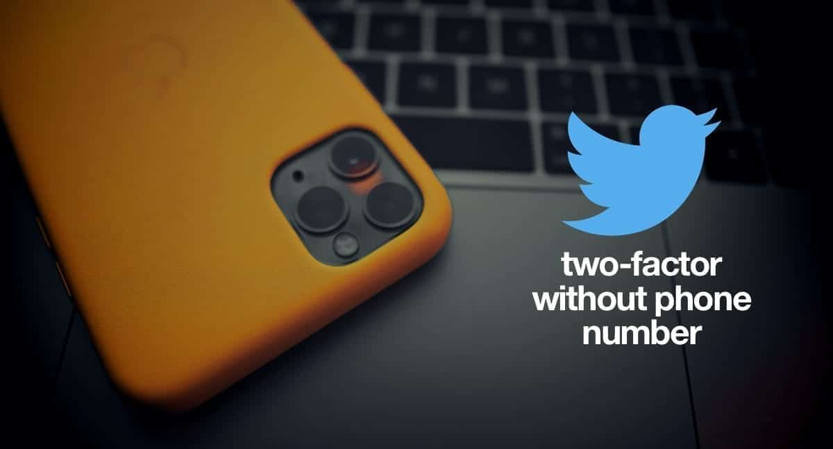 Twitter now lets you activate two-factor authentication without a phone number