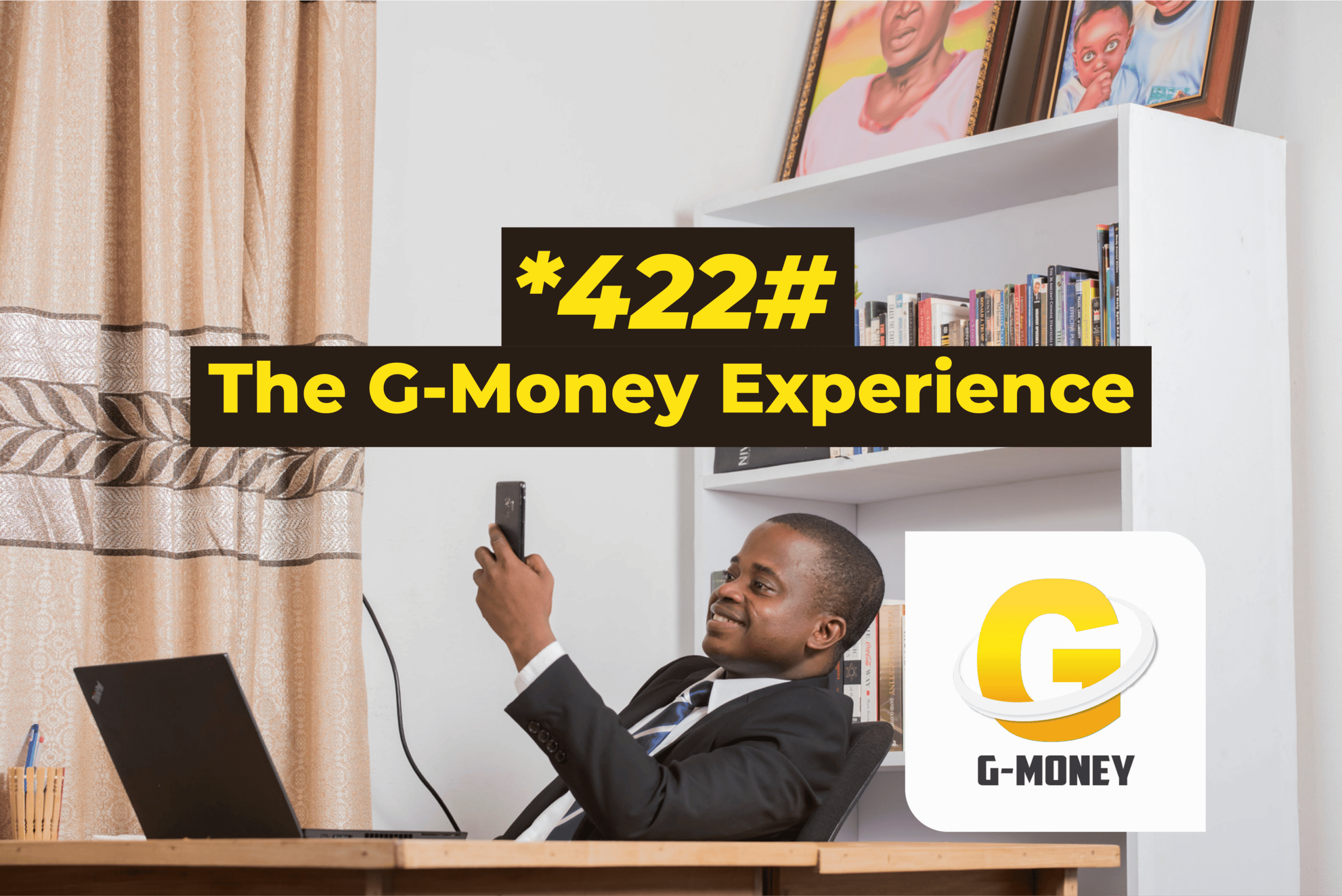 Launch yourself into the G-Money experience with the *422# code