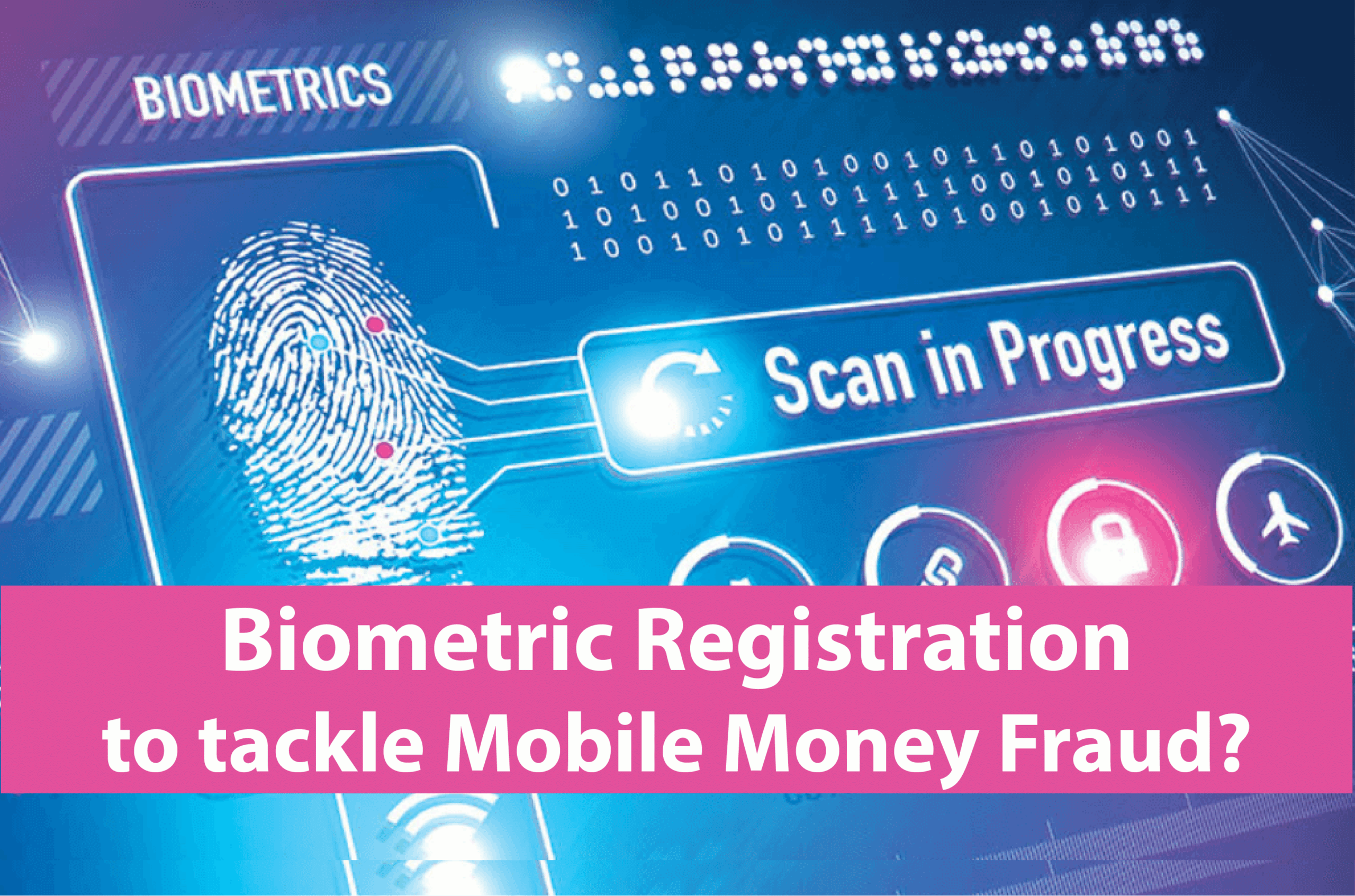The MTN MoMo fraud menace: Could biometric registration be the answer?