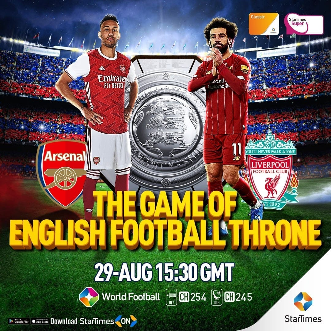 Watch the FA Community Shield on StarTimes: Liverpool and Arsenal kick-off the season